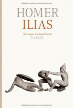 Ilias - Homer, Raoul Schrott
