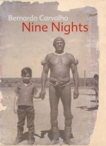 Nine Nights - Bernardo Carvalho