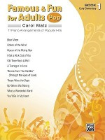 Famous & Fun for Adults -- Pop, Bk 1: 11 Piano Arrangements of Popular Hits - Carol Matz