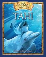 Tahi: A Baby Dolphin's Story - Kathleen Duey, Lara Gurin