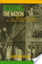 Rousing the Nation - Laura Browder
