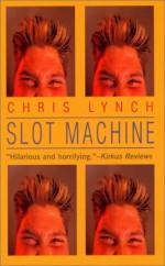 Slot Machine - Chris Lynch