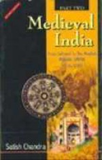 Medieval India: From Sultanat To The Mughals 1526-1748 - Satish Chandra