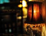 Bending Light Into Verse II - Jennifer Tomaloff, Felino Soriano, Doug Draime, Howie Good, Matt Specht, David Tomaloff, Nic Sebastian, Paul Scot August, Mark Lamoureux, Jason Mashak, J.D. Nelson, Helen Vitoria, Carly-Anne Ravnikar, Lisa Adamowicz Kless, Ed Makowski, Jenny Bootle, Dana Roders, Nicholas