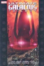 Ultimate Galactus Trilogy - Warren Ellis, Steve Epting, Trevor Hairsine, Steve McNiven