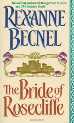 The Bride of Rosecliffe - Rexanne Becnel