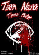 Terra Necro: Tipping Point - Michael Crockett, Derek Lakin, Jackie Crockett