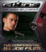 G.I. Joy the Rise of Cobra: The Confidential G.I. Joe Files (G.I. Joe: the Rise of Cobra) - Brian James, MADA Design, Shane L. Johnson