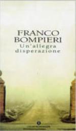 Un'allegra disperazione - Franco Bompieri