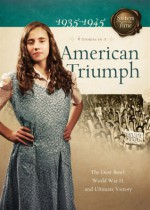American Triumph: The Dust Bowl, World War II, and Ultimate Victory - Susan Martins Miller, Norma Jean Lutz, Bonnie Hinman, Veda Boyd Jones
