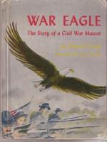 War Eagle: The Story of a Civil War Mascot - Edmund Lindop, Jane Carlson