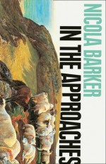 In The Approaches - Nicola Barker