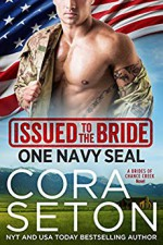 Issued to the Bride One Navy SEAL (Brides of Chance Creek Book 1) - Cora Seton
