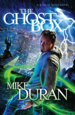 The Ghost Box - Mike Duran