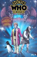 Doctor Who Classics, Vol. 3 - Grant Morrison, Steve Moore, Steve Parkhouse, Dave Gibbons, Bryan Hitch, John Ridgway, Robert Hack
