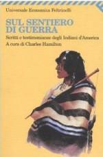 Sul sentiero di guerra: Scritti e testimonianze degli indiani d'America - Charles Hamilton, Adriana Dell'Orto