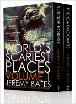 World's Scariest Places: Volume One - Jeremy Bates