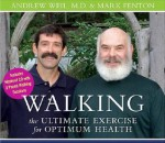 Walking: The Ultimate Exercise for Optimum Health - Andrew Weil