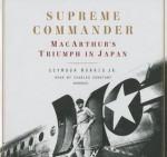 Supreme Commander: MacArthur's Triumph in Japan - Seymour Morris, Charles Constant