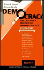 Democracy Blindfolded: The Case for a Freedom of Information Act in Ireland - Fintan O'Toole