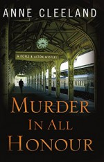 Murder in All Honour: A Doyle and Acton Mystery (Doyle and Acton Scotland Yard Mysteries) - Anne Cleeland