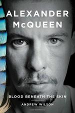 Alexander McQueen: Blood Beneath the Skin - Andrew Wilson