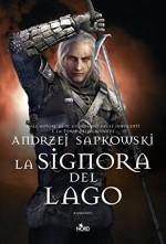 La Signora del Lago: La saga di Geralt di Rivia [vol. 7] (Italian Edition) - Andrzej Sapkowski, Raffaella Belletti