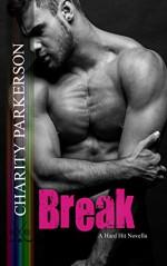 Break (Hard Hit Book 6) - Charity Parkerson