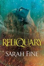 Reliquary (Reliquary Series Book 1) - Sarah Fine
