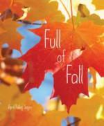 Full of Fall - April Pulley Sayre, April Pulley Sayre