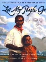 Let My People Go: Bible Stories Told by a Freeman of Color - Patricia C. McKissack, Fredrick L. McKissack Jr.