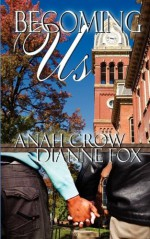 Becoming Us - Anah Crow, Dianne Fox