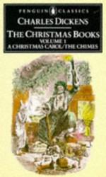 The Christmas Books, Volume 1: A Christmas Carol/The Chimes - Charles Dickens, Michael Slater