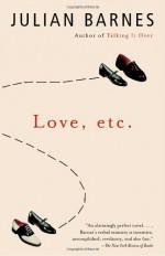 Love, etc. - Julian Barnes