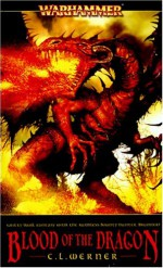 Blood of the Dragon (Warhammer) - C.L. Werner