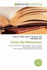 Funes the Memorious - Agnes F. Vandome, John McBrewster, Sam B Miller II