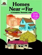 Homes Near and Far - Evan-Moor Educational Publishing, Cindy Davis, Jo Ellen Moore