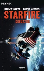 Starfire - Kreuzzug: Starfire 2 (German Edition) - Steve White, David Weber, Heinz Zwack
