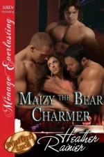 Maizy the Bear Charmer - Heather Rainier
