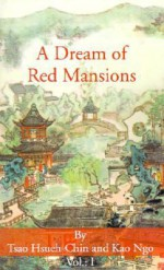 A Dream of Red Mansions - Volume 1 of 3 - Cao Xueqin, Kao Ngo, Yang Hsien-Yi, Gladys Young