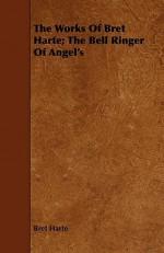 The Works of Bret Harte; The Bell Ringer of Angel's - Bret Harte