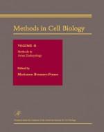 Methods in Cell Biology, Volume 51: Methods in Avian Embryology - Marianne Bronner-Fraser, Paul T. Matsudaira, Leslie Wilson