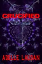 Crucified - Adelle Laudan
