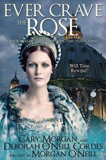 Ever Crave the Rose (The Elizabethan Time Travel Series Book 3) - Morgan O'Neill