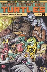 Teenage Mutant Ninja Turtles Volume 14: Order From Chaos - Tom Waltz, Kevin B. Eastman