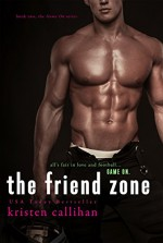 The Friend Zone (Game On Book 2) - Kristen Callihan
