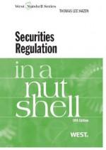 Hazen's Securities Regulation in a Nutshell, 10th (Nutshell Series) - Thomas Lee Hazen