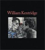 William Kentridge - Neal Benazra, Dan Cameron, Neal Benezra, Neal Benazra, Staci Boris, Lynne Cooke