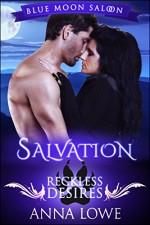 Salvation: Reckless Desires (Blue Moon Saloon Book 4) - Anna Lowe