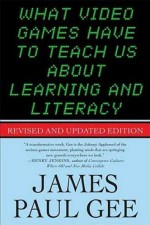 What Video Games Have to Teach Us About Learning and Literacy. Second Edition by Gee, James Paul (2007) Paperback - James Paul Gee